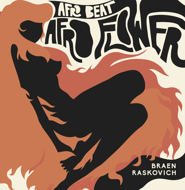 "BRAEN & RASKOVICH: Afro Beat / Afro Flower 7"""