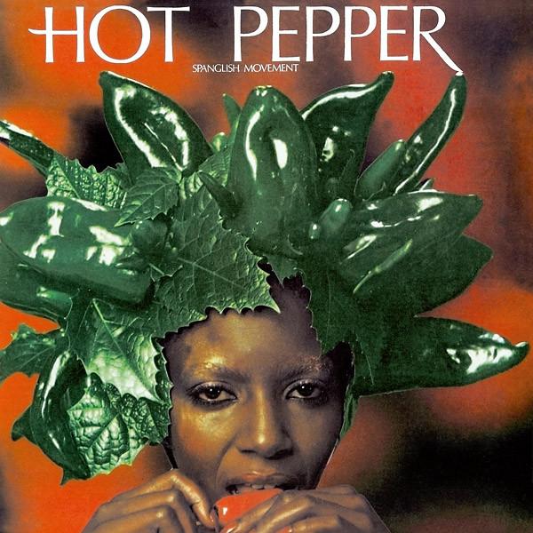 HOT PEPPER Spanglish Movement LP