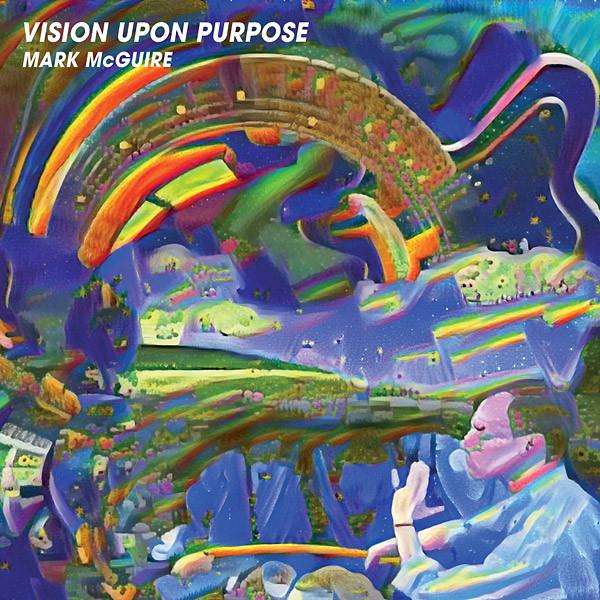 MARK MCGUIRE: Vision Upon Purpose LP