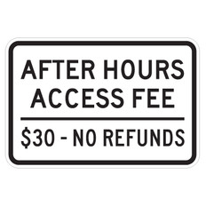 """After Hours Access Fee Sign - 12"""" x 18"""""""