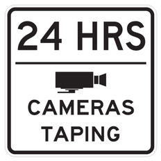 """Cameras Taping 24 Hours Sign - 18"""" x 18"""""""