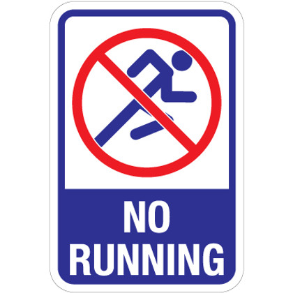 "No Running Sign - 12"" x 18"""
