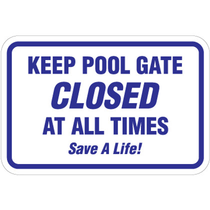 """Keep Pool Gate Closed At All Times Sign - 18"""" x 12"""""""