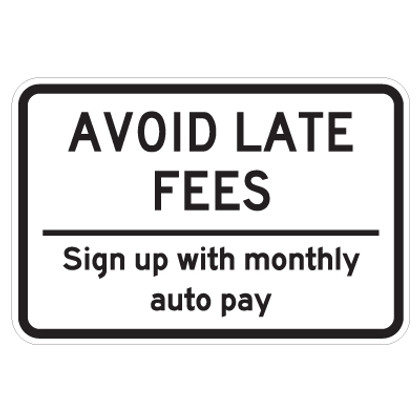 "Avoid Late Fees Sign - 12"" x 18"""