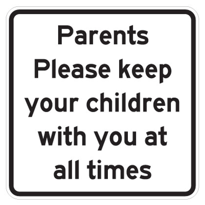 """Parents Please Keep Your Kids With You Signs - 18"""" x 18"""""""