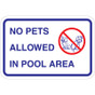 "No Pets Allowed in Pool Area Sign - 18"" x 12"""