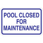 """Pool Closed For Maintenance Sign - 18"""" x 12"""""""