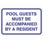 """Pool Guests Must Be Accompanied By A Resident Sign - 18"""" x 12"""""""