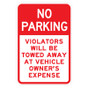 "No Parking Violators Will Be Towed Away - 12"" x 18"""