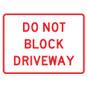 "Do Not Block Driveway Sign - 18"" x 24"""
