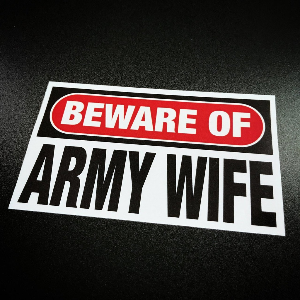 Beware of ARMY wife - Sticker
