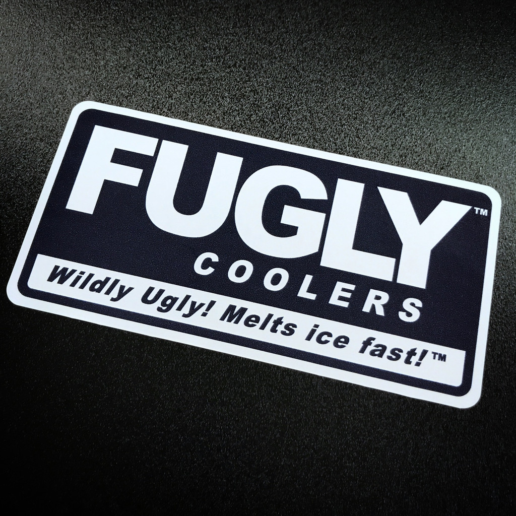 FUGLY Coolers Wildly Ugly! Melts Ice Fast! Sticker