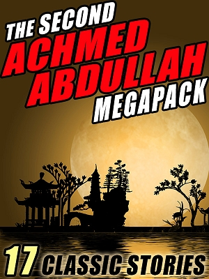 The Second Achmed Abdullah MEGAPACK® (ePub/Kindle)