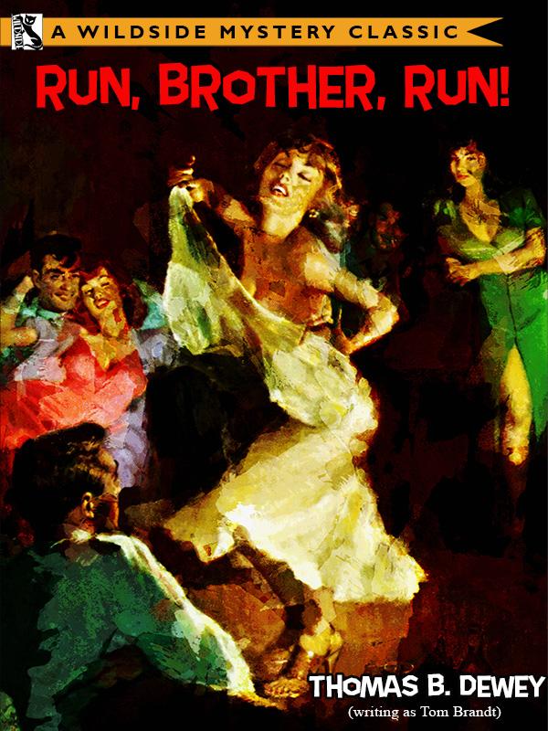 Run, Brother, Run!, by Thomas B. Dewey (epub/Kindle/pdf)