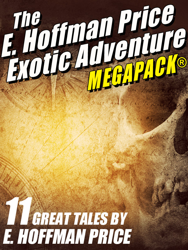 The E. Hoffmann Price Exotic Adventures MEGAPACK®