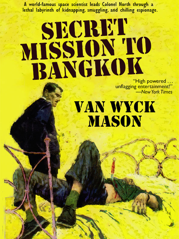 Hugh North 20: Secret Mission to Bangkok, by Van Wyck Mason (epub/Kindle/pdf)