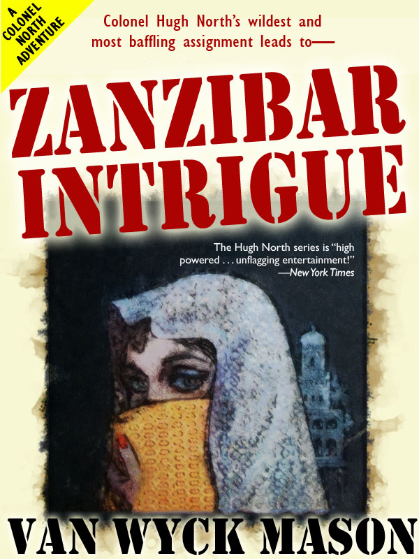 Hugh North 23: Zanzibar Intrigue, by Van Wyck Mason (epub/Kindle/pdf)