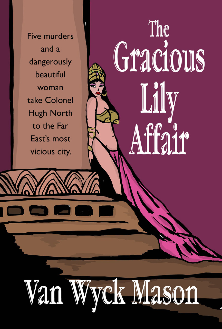 Hugh North 19: The Gracious Lily Affair, by Van Wyck Mason (epub/Kindle/pdf)