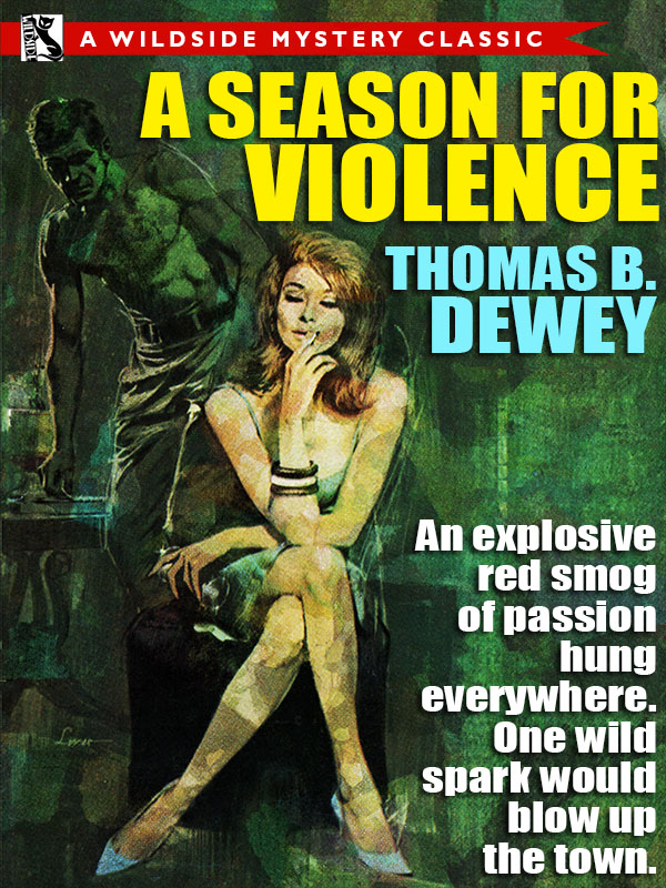A Season for Violence, by Thomas B. Dewey  (epub/Kindle/pdf)