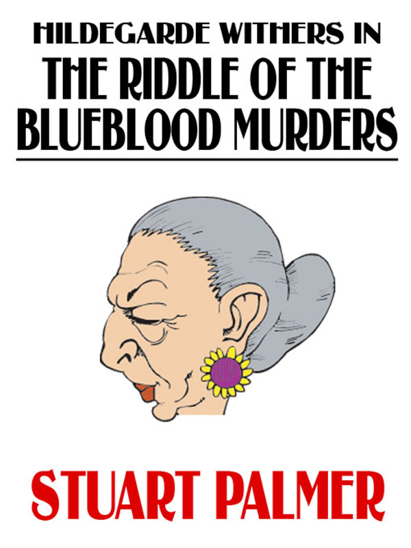 The Riddle of the Blueblood Murders, by Stuart Palmer  (epub/Kindle/pdf)
