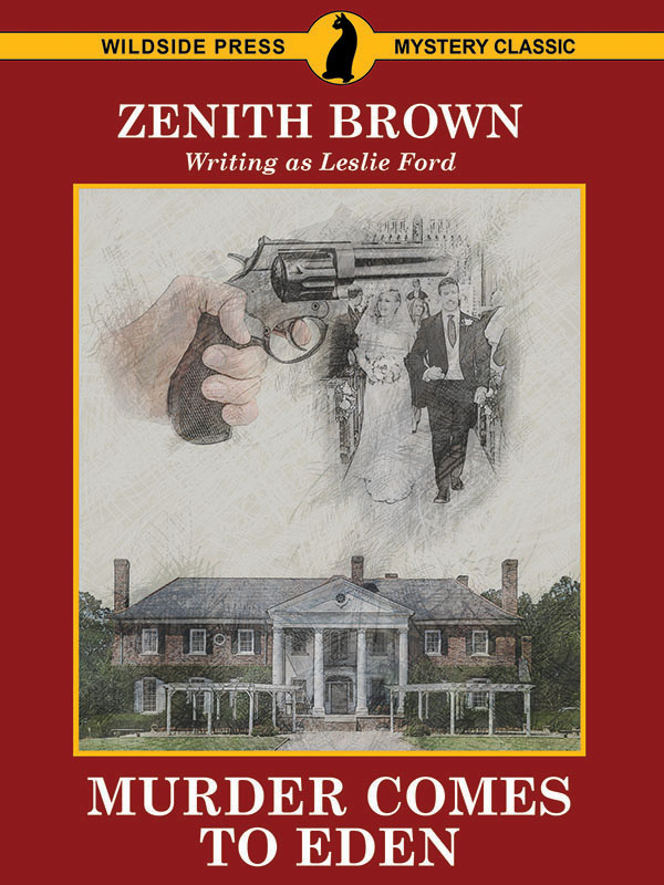 Murder Comes to Eden,  by Zenith Brown (writing as Leslie Ford) (epub/Kindle/pdf)
