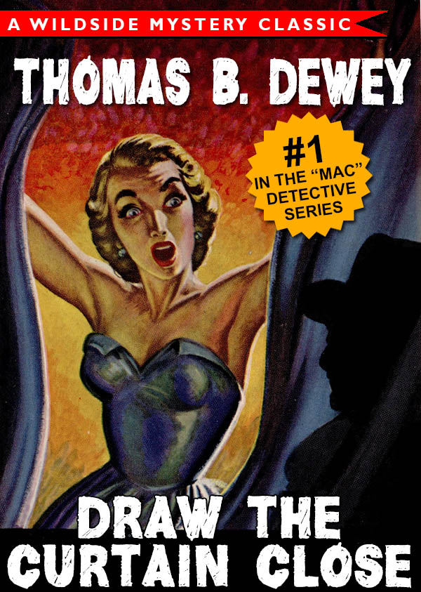 Draw the Curtain Close (Mac Detective Series #1), by Thomas B. Dewey (epub/Kindle/pdf)