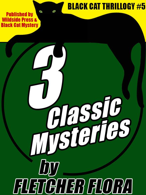 Black Cat THRILLOGY #5: 3 Classic Stories by Fletcher Flora