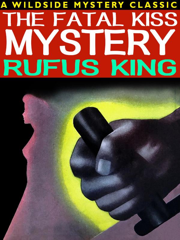 The Fatal Kiss Mystery, by Rufus King (epub/Kindle/pdf)