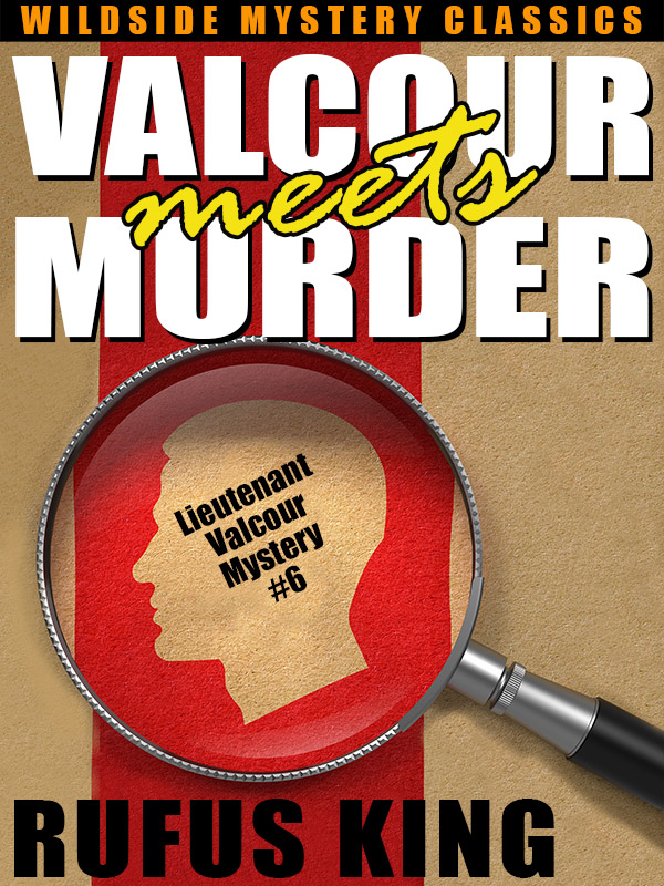 Valcour Meets Murder: A Lt. Valcour Myster, by Rufus King (epub/Kindle/pdf)