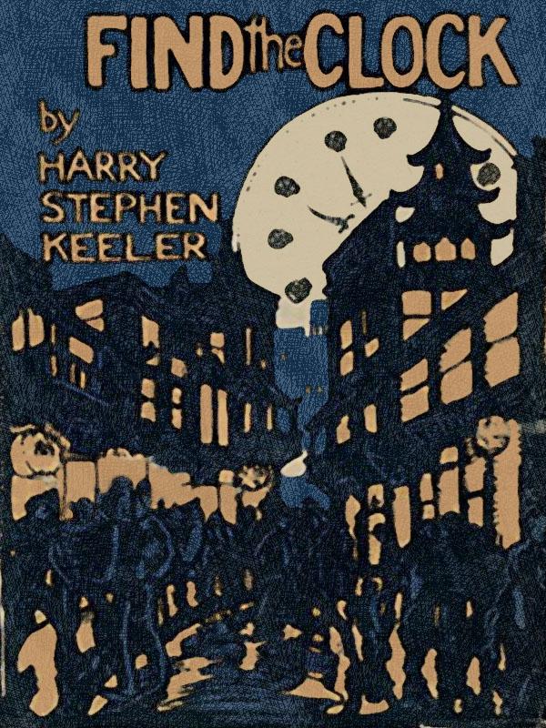 Find the Clock, by Harry Stephen Keeler (epub/Kindle/pdf)