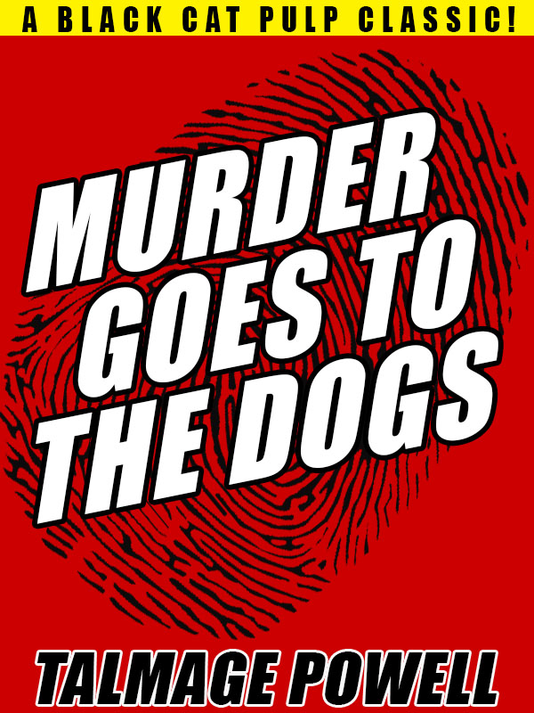 Murder Goes to the Dogs, by Talmage Powell (epub/Kindle/pdf)