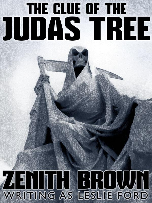 The Clue of the Judas Tree, by Zenith Brown (writing as Leslie Ford) (epub/Kindle/pdf)