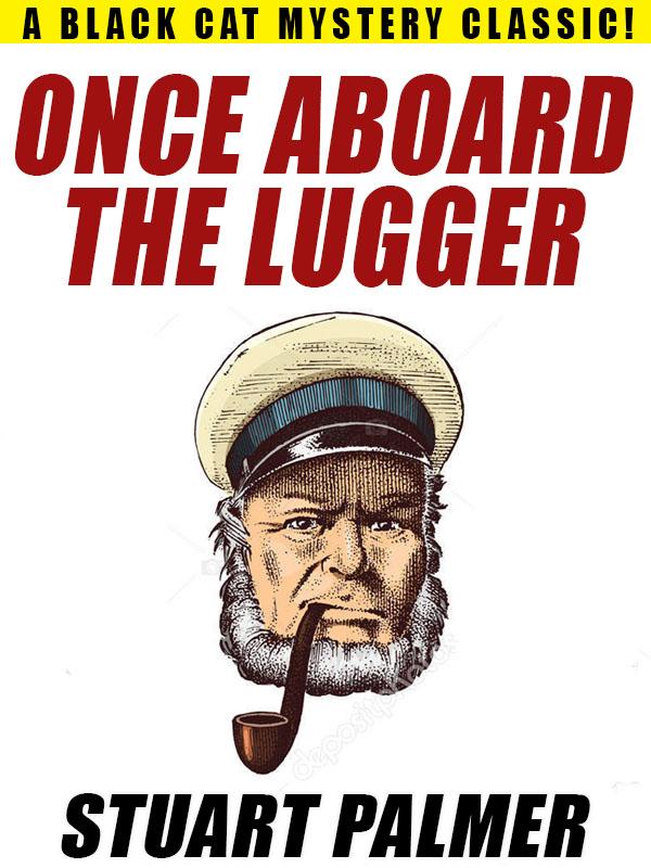 Once Aboard the Lugger, by Stuart Palmer (epub/Kindle/pdf)