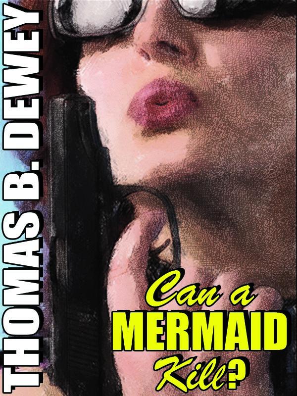 Can a Mermaid Kill?, by Thomas B. Dewey (epub/Kindle/pdf)