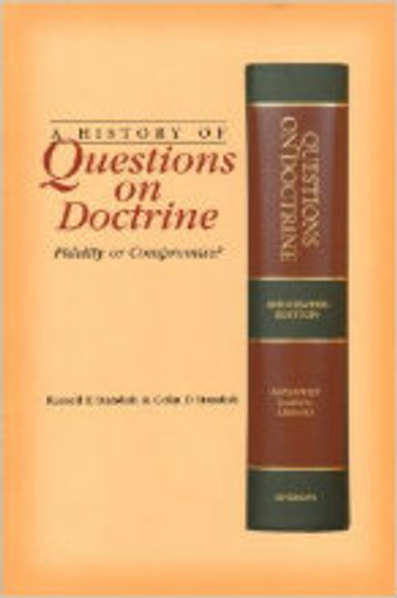 Questions on Doctrine (A History of ): Fidelity or Compromise?