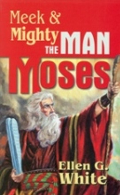 Meek & Mighty The Man Moses