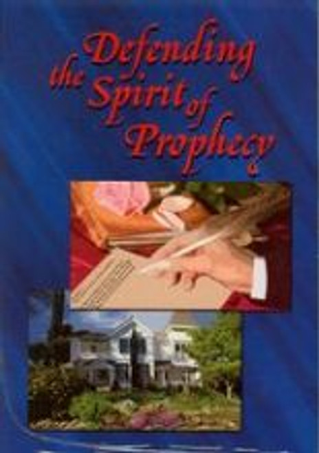 Defending the Spirit of Prophecy