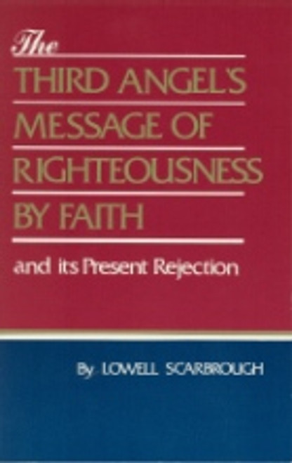 Third Angels Message Of Righteousness By Faith