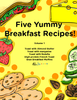 Five Yummy Breakfast Recipes - Volume 1