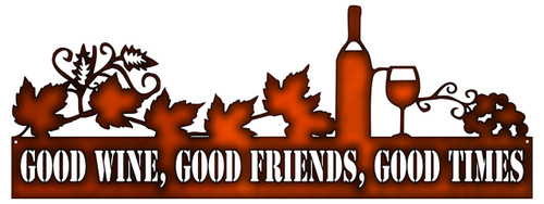 """""""GOOD WINE, FRIENDS, TIMES""""  CUT-OUT  METAL SIGN"""