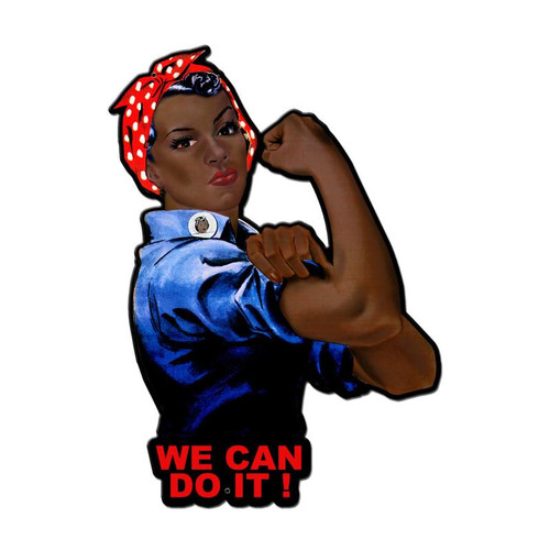 """WE CAN DO IT"" ( for women of color )"