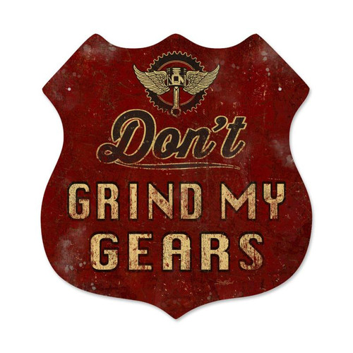"""DON'T  GRIND  MY  GEARS""  VINTAGE METAL SIGN"