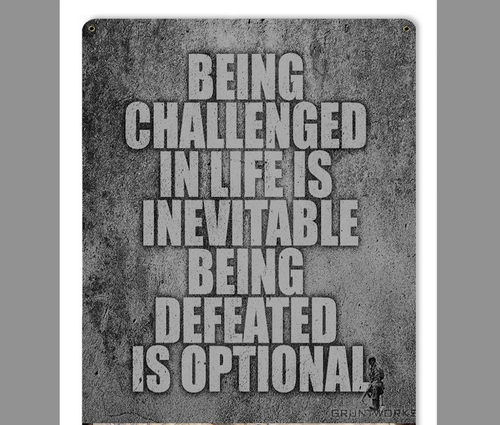 """BEING  DEFEATED  IS  OPTIONAL"" METAL SIGN"