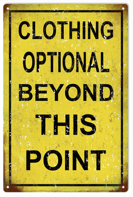 """""""CLOTHING OPTIONAL BEYOND THIS POINT""""   METAL  SIGN"""