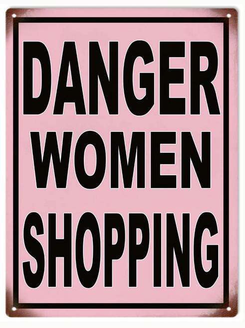 """""""DANGER WOMEN SHOPPING""""  FUNNY WARNING  METAL SIGN"""