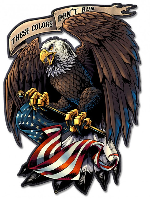"""""""THESE  COLORS  DON'T  RUN  &  EAGLE""""  METAL SIGN"""