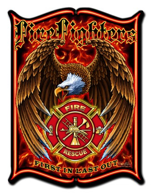 """FIREFIGHTERS--FIRST IN, LAST OUT"" METAL SIGN"
