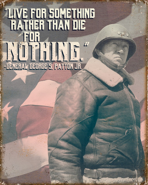 """PATTON: LIVE FOR SOMETHING""  METAL  SIGN"