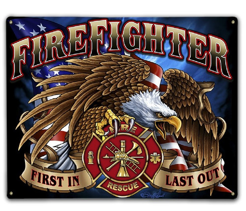 """FIRST IN, LAST OUT""  FIREFIGHTER  METAL  SIGN"
