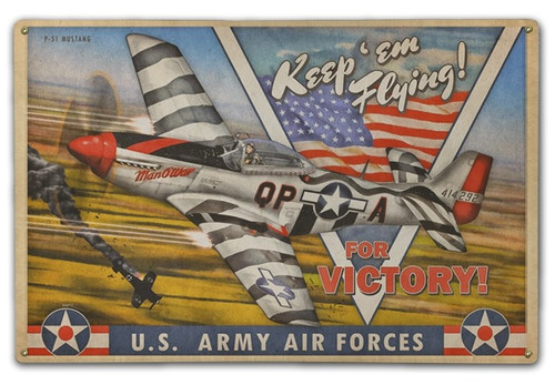 """KEEP EM FLYING-P51 MUSTANGS FOR VICTORY"" METAL SIGN"